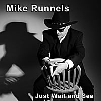 Mike Runnels | Just Wait and See