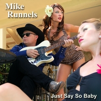 Mike Runnels | Just Say So Baby