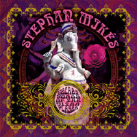 Stephan Mikes | Secret Songs of the Sitar Player