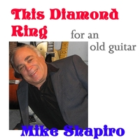 Mike Shapiro | This Diamond Ring - Version 2