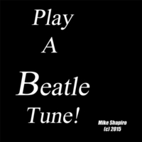 Mike Shapiro | Play a Beatle Tune
