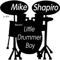 Mike Shapiro | Rockin' Little Drummer Boy
