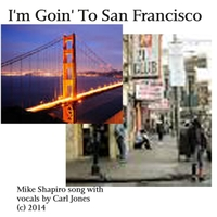 Mike Shapiro | Goin' to San Francisco