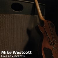 Mike Westcott | Live At Vincent's