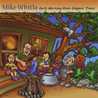 Mike Whitla | Early Morning Knee-Slappin' Tunes