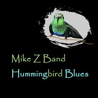 Mike Z Band | Hummingbird Blues - EP