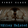 Mikkey Halsted: First Class