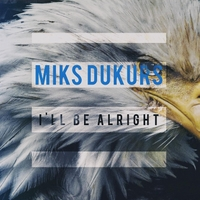 Miks Dukurs | I'll Be Alright