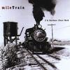 Mile Train: I