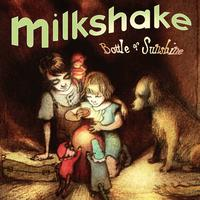 MILKSHAKE: Bottle Of Sunshine