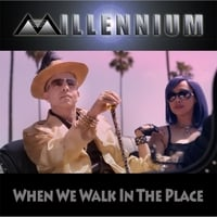 Millennium | When We Walk in the Place
