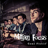 Million Faces | Gone Fishin'