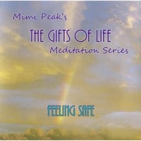 Mimi Peak | Feeling Safe (The Gifts of Life Meditation Series)
