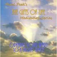 Mimi Peak | Opening Your Heart to a Sacred Space (The Gifts of Life Meditation Series)