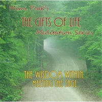 Mimi Peak | The Wisdom Within: Meeting the Sage (The Gifts of Life Meditation Series)
