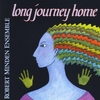 Robert Minden Ensemble: Long Journey Home