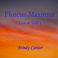 Mindy Canter: Fluteus Maximus (Live At Tully