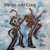 Mings and Craig | Day By Day