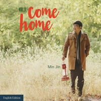 Min Jin | Vol. 1: Come Home (English Edition)