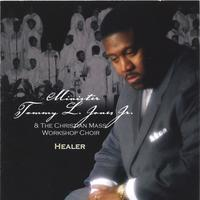 Min. Tommy L Jones Jr & The Christian Mass Workshop Choir | Healer