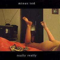 Minus Ted | really really