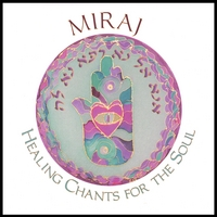 MIRAJ | Healing Chants for the Soul