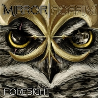 MirrorrorriM | Foresight