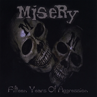 MISERY: Fifteen Years Of Aggression
