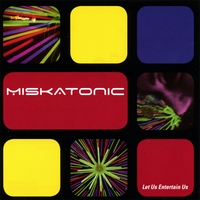 Miskatonic | Let Us Entertain Us