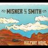 Misner & Smith: Halfway Home