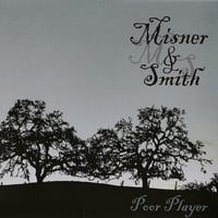 Misner & Smith | Poor Player