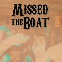 Missed the Boat | Missed the Boat