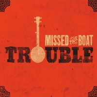 Missed the Boat | Trouble