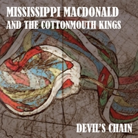 Mississippi MacDonald & The Cottonmouth Kings | Devil's Chain