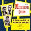 Mississippi Queen: Rock-A-Billy Heaven Bound