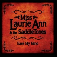 Miss Laurie Ann & The Saddletones | Ease My Mind
