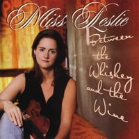 Miss Leslie | Between the Whiskey and the Wine