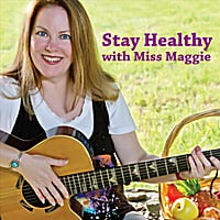 Miss Maggie Sings!: Stay Healthy With Miss Maggie