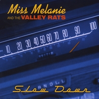 Miss Melanie & the Valley Rats | Slow Down