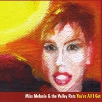 Miss Melanie & the Valley Rats | You're All I Got
