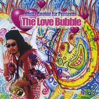 Mista Cookie Jar | Mista Cookie Jar Presents: The Love Bubble
