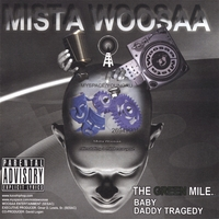Mista Woosaa | The Green Mile... Baby Daddy Tragedy