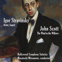 Hollywood Symphony Soloists/Masatoshi Mitsumoto | Stravinsky:octet,septet/Scott:Wind in the willows