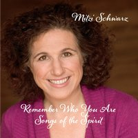 Mitzi Schwarz | Remember Who You Are