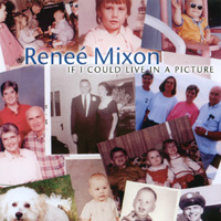 Renee' Mixon | If I Could Live In A Picture