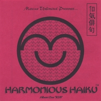 "Marcus James Christian UNLIMITED Presents... | Harmonious Haiku Album One ""Ichi"""