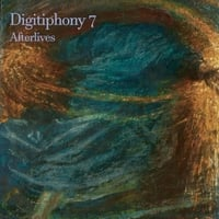 M L Dunn | Digitiphony 7 Afterlives
