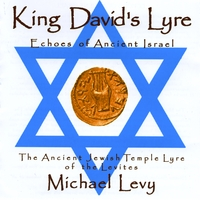 Michael Levy | King David's Lyre; Echoes of Ancient Israel
