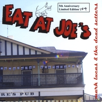 Mark Lucas and the Dead setters | Eat at Joe's cd & Live at the CRMBC dvd pack