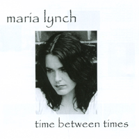 Maria Lynch | Time Between Times